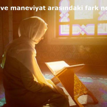 Din ve maneviyat arasındaki fark nedir?