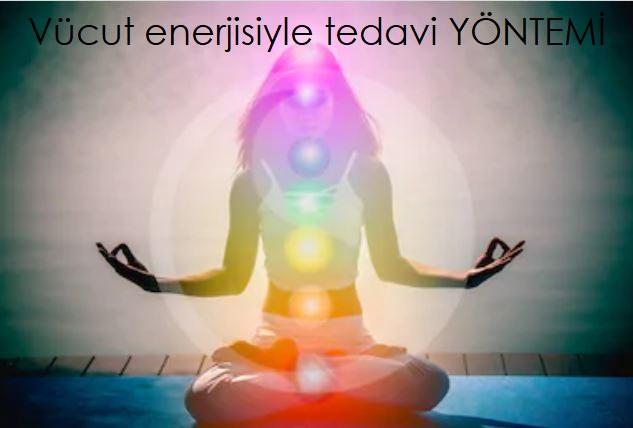 Vücut enerjisiyle tedavi YÖNTEMİ